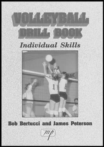Volleyball Drill Book: Individual Skills: Bob Bertucci, James