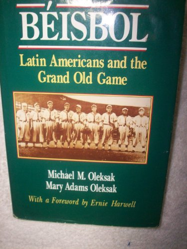 Beisbol: Latin Americans and the Grand Old Game