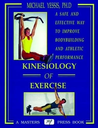 9780940279360: Kinesiology of Exercise: A Safe and Effective Way to Improve Athletic Performance