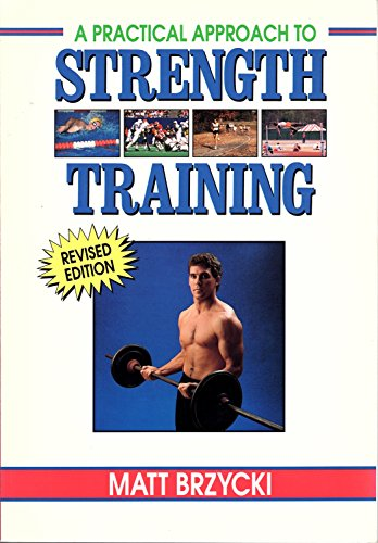 9780940279391: A Practical Approach to Strength Training