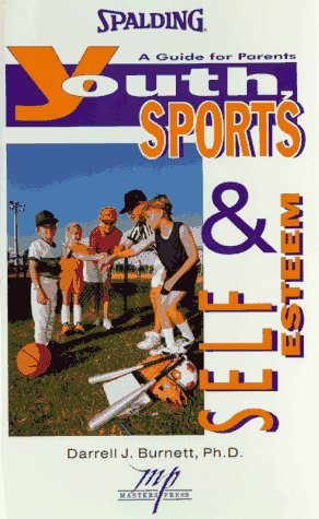 9780940279803: Youth Sports and Self Esteem: A Guide for Parents (Spalding sports library)