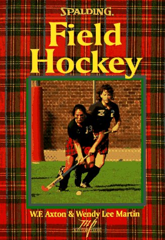 Field Hockey (Spalding Sports Library): William F. Axton,