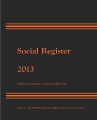 Social Register 2013 Including the Social Register Observer (Look at Dilatory Domiciles Always to ...