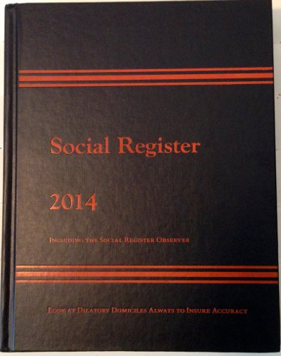 Social Register 2014 - Including The Social Register Observer, Issue XL: n/a
