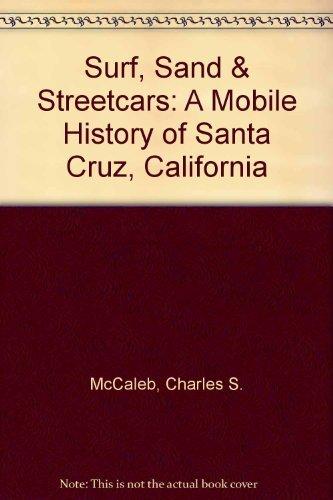 9780940283060: Surf, Sand & Streetcars: A Mobile History of Santa Cruz, California