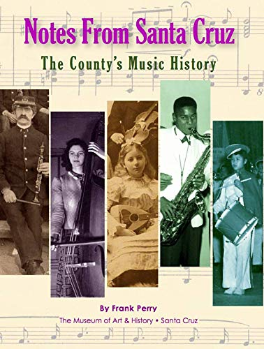 9780940283220: Notes From Santa Cruz: The County's Music History