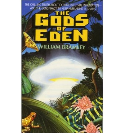 The Gods of Eden: A New Look at Human History: Bramley, William