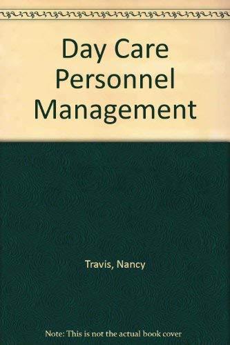 Day Care Personnel Management: Travis, Nancy