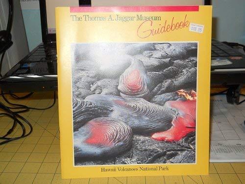 9780940295100: The Thomas A. Jaggar Museum guidebook: Hawaii Volcanoes National Park