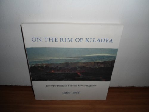 9780940295117: On the Rim of Kilauea: Excerpts from the Volcano House Register, 1865-1955