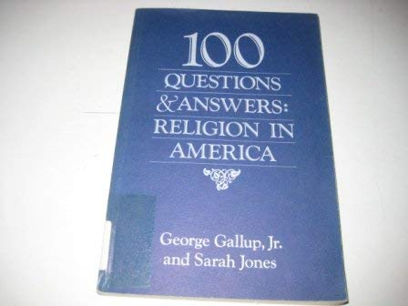 100 Questions & Answers: Religion in America.: Gallup Jr., George & Jones, Sarah