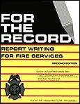 9780940309043: For the Record: Report Writing for Fire Services