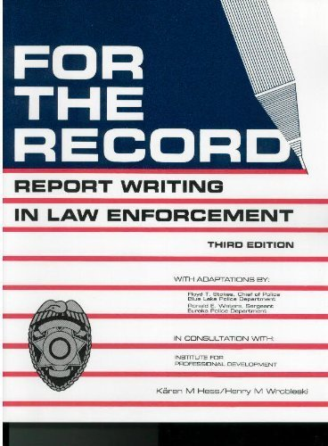 For the Record : Report Writing in Law Enforcement: Hess, Karen M., Wrobleski, Henry M.