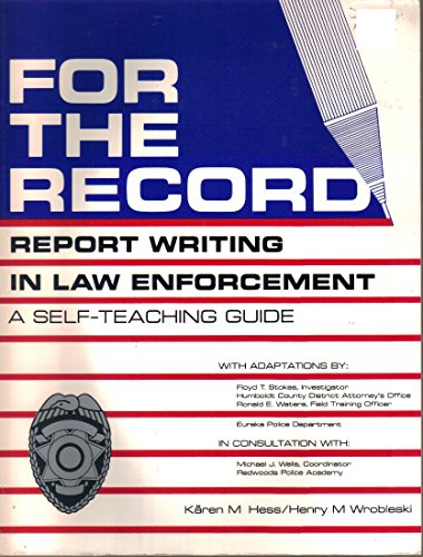9780940309180: For the Record: Report Writing in Law Enforcement