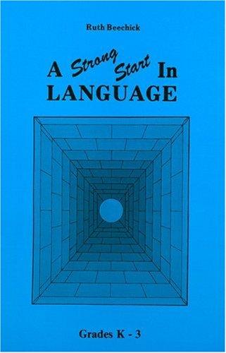 Strong Start in Language: Grades K-3 (Three: Ruth Beechick