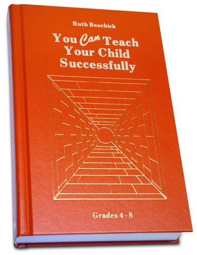 9780940319059: You Can Teach Your Child Successfully: Grades 4-8