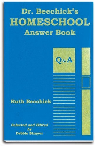 Dr. Beechick's Homeschool Answer Book (Paperback or: Beechick, Ruth
