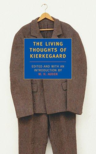 The Living Thoughts of Kierkegaard (New York: Soren Kierkegaard
