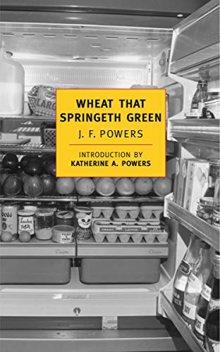 Wheat that Springeth Green (New York Review Books Classics) (0940322242) by J.F. Powers