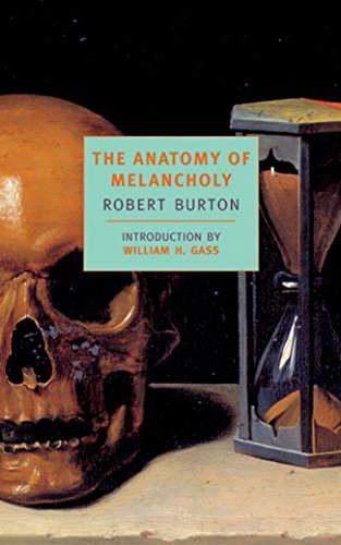 The Anatomy Of Melancholy (NYRB Classics) (Paperback): Robert Burton
