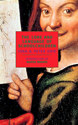 The Lore and Language of Schoolchildren (New York Review Books Classics) (0940322692) by Iona Opie; Peter Opie