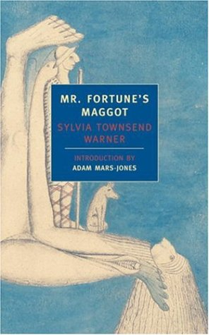 Mr. Fortune's Maggot (New York Review Classics): Warner, Sylvia Townsend