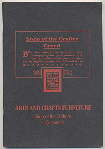 9780940326071: Arts and Crafts Furniture: Shop of the Crafters at Cincinnati (Mission Furniture Catalogues Series, No 7)