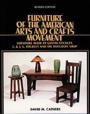 Furniture of the American Arts and Crafts Movement: Furniture Made By Gustav Stickley, L. & J.G...