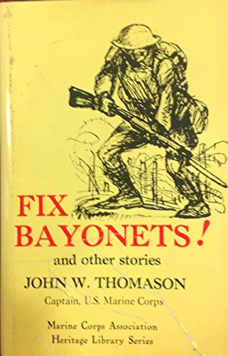 Fix Bayonets: W, John; Jr. Thomason
