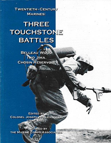 9780940328204: Twentieth-century Marines : Three Touchstone Battles : Belleau Wood, Iwo Jima, Chosin Reservoir