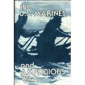 The U.S. Marines and Amphibious War I