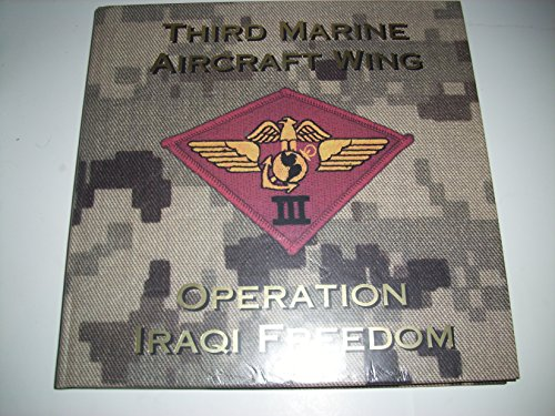 Third Marine Aircraft Wing (Operation Iraqi Freedom): USMCR Lieutenant Colonel Michael D. Visc