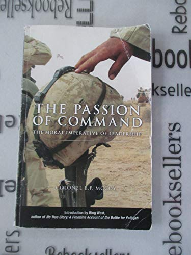 9780940328372: Passion of Command: The Moral Imperative of Leadership