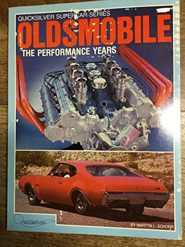 9780940346154: Oldsmobile: The performance years, 1962-1973 (Quicksilver supercar series)