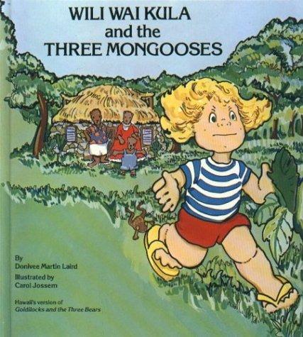Wili Wai Kula and the Three Mongooses: Donivee M. Laird; Illustrator-Carol Jossem; ...