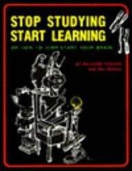 Stop Studying, Start Learning or How to: Richard M. Fenker,