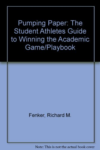 9780940352018: Pumping Paper: The Student Athletes Guide to Winning the Academic Game/Playbook
