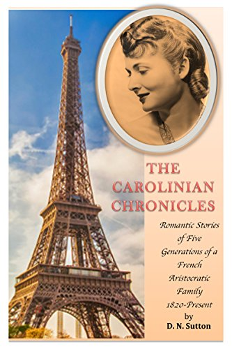 The Carolinian Chronicles: Romantic Stories of Five: Sutton, D. N.