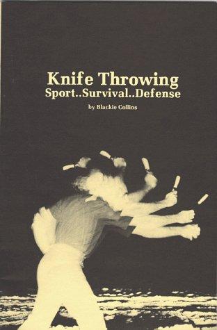 Knife Throwing Sport.Survival.Defense: Collins, Blackie