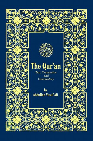 The Holy Qur'an: Text, Translation and Commentary: Translator-Abdullah Yusuf Ali