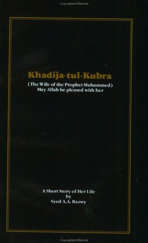 9780940368934: Khadija-Tul-Kubra: (The Wife of the Prophet Muhammed) : May Allah Be Pleased With Her