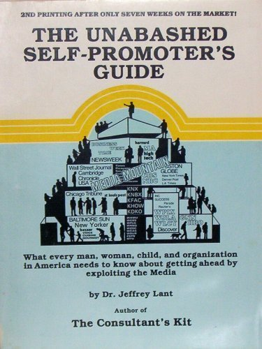 The Unabashed Self-Promoter's Guide: Dr. Jeffrey Lant