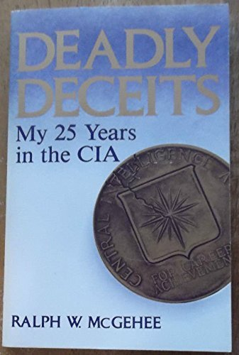 9780940380028: Deadly Deceits: My 25 Years in the CIA