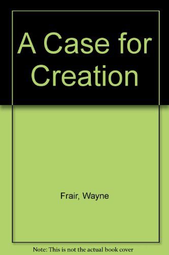 9780940384118: A Case for Creation