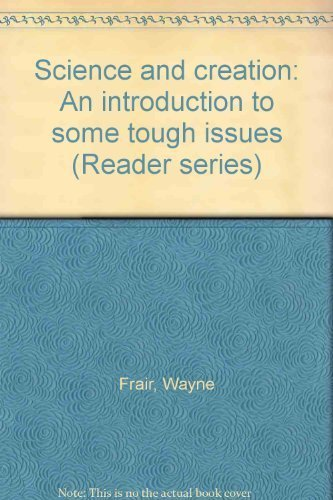 9780940384255: Science and creation: An introduction to some tough issues (Reader series)