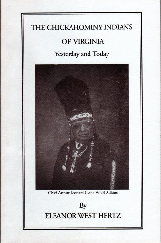 The Chickahominy Indians of Virginia Yesterday & Today