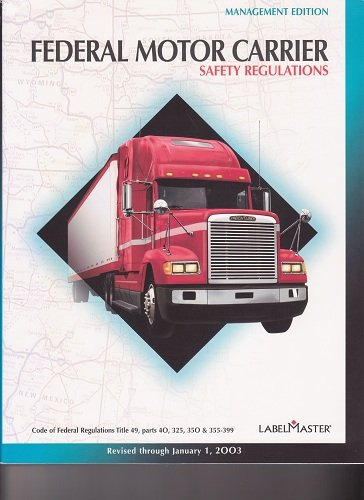 9780940394629: Federal Motor Carrier Safety Regulations - Management Edition 2003 (Revised Through January 1, 2003, Code of Federal Regulations Title 49, Parts 40, 325, 350 & 355-399)