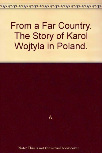 9780940396012: From a Far Country The Story of Karol Wojtyla in Poland