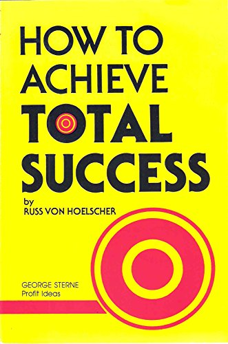 9780940398191: How to Achieve Total Success: How to Use the Power of Creative Thought