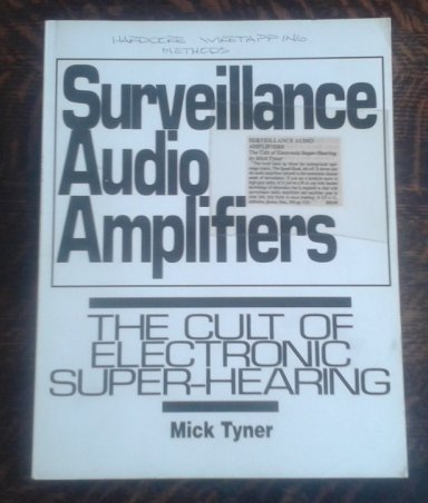 9780940401549: Surveillance Audio Amplifiers: The Cult of Electronic Super Hearing